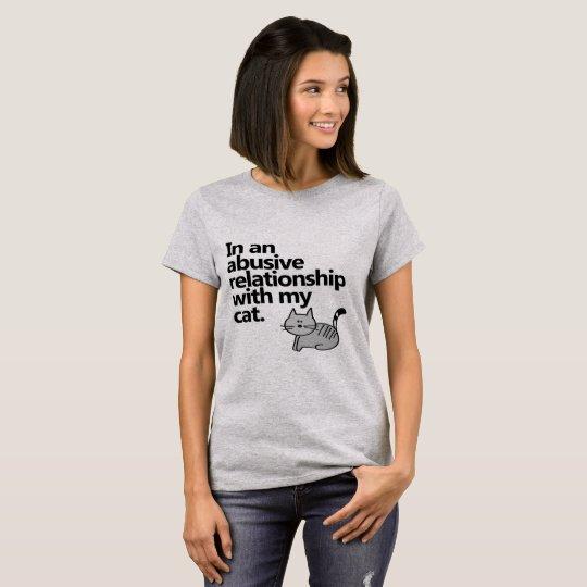 Dans un rapport abusif avec mon chat t-shirt