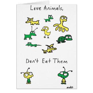 De Dieren van de Liefde van Moby, eten hen niet Wenskaart