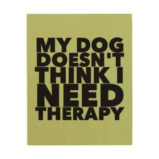 De hond zegt Geen Therapie Hout Afdruk