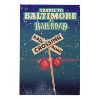 De Spoorweg die van Baltimore reisaffiche kruisen Hout Afdruk