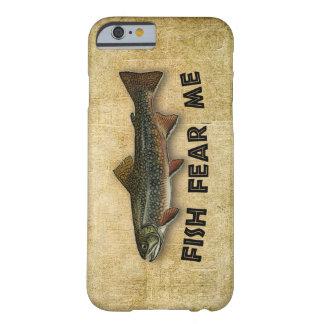 De vissen vrezen me Grappige Visserij Barely There iPhone 6 Hoesje