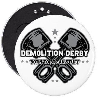 Démolition Derby soutenu pour casser la substance Badge Rond 15,2 Cm