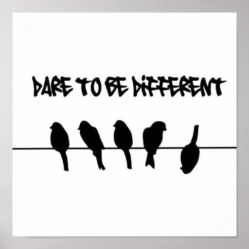 Des oiseaux sur un fil - osez être différent posters