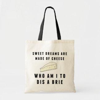 Des rêves doux sont faits de fromage sac en toile budget