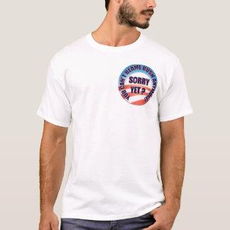 Désolé encore ? Vous ne pouvez blâmer Bush plus ! T-shirt