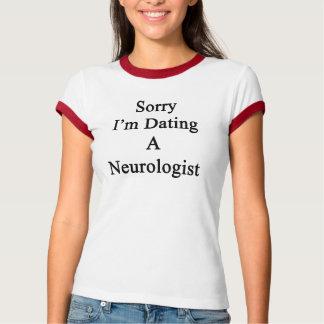 Désolé je date un neurologue t-shirt