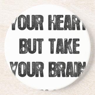 Dessous De Verre En Grès suivez votre coeur mais prenez votre cerveau,