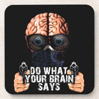 Dessous-de-verre Faites ce que votre cerveau indique