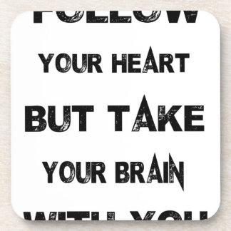 Dessous-de-verre suivez votre coeur prennent votre cerveau avec