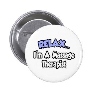Détendez-… moi suis un thérapeute de massage badge rond 5 cm