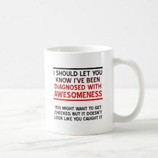 Diagnostiqué avec la tasse d'Awesomeness