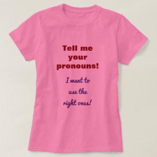 Dites-moi vos pronoms ! t-shirt