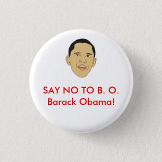 DITES NON à B.O. Barack Obama ! Badge Rond 2,50 Cm