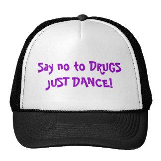 Dites non à la DANSE de DROGUES JUSTE ! Casquettes