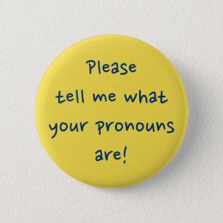 """""""Dites-svp moi ce que sont vos pronoms ! """" Badge Rond 5 Cm"""