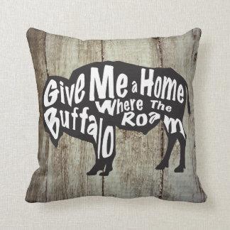 Donnez-moi une maison où Buffalo errent le coussin