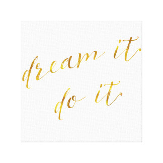 Dream It Do It Quote Faux de Gouden Citaten Canvas Afdruk
