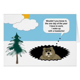 Drôle j'ai une carte de jour de Groundhog de mal