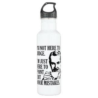 """Drôle """"pas ici pour juger"""" la bouteille d'eau"""