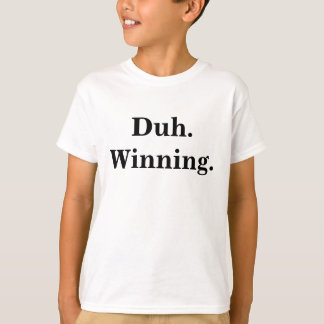 Duh. T-shirt de gain d'enfants