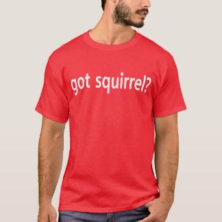 Écureuil obtenu ? T-shirt d'écureuil de