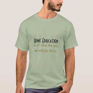 éducation à la maison t-shirt