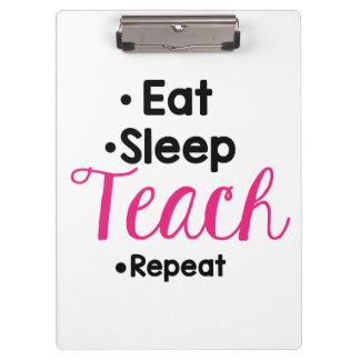 Eet Slaap onderwijzen het klembord van de gift van
