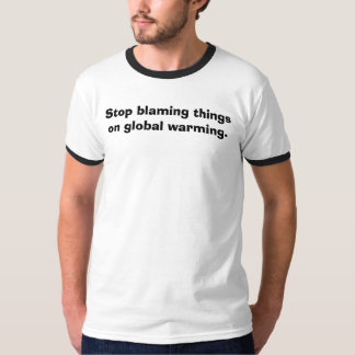 Einde die dingen bij het globale verwarmen t shirt