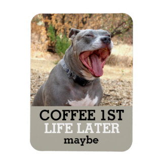 Ęr de la vie de café aimant de Pitbull plus tard Magnet Flexible