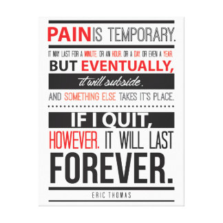 Eric Thomas Inspirational Quote Pain is Tijdelijk Canvas Afdruk
