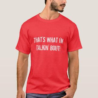 Est ce ce que je suis accès de Talkin ! T-shirt