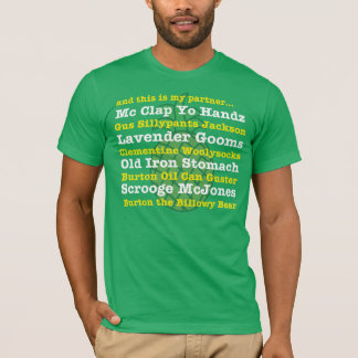 et c'est mon associé… Pièce en t de surnom de GUS T-shirt