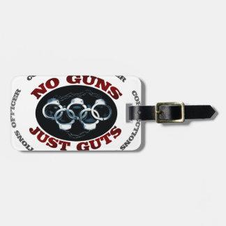 Étiquette À Bagage Aucunes entrailles d'armes à feu juste