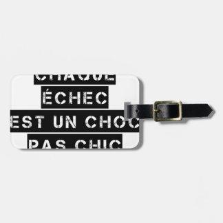 Étiquette À Bagage CHAQUE ÉCHEC est un CHOC pas CHIC
