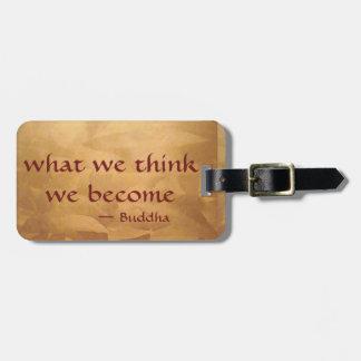 Étiquette À Bagage Citation de Bouddha ; Ce que nous pensons nous