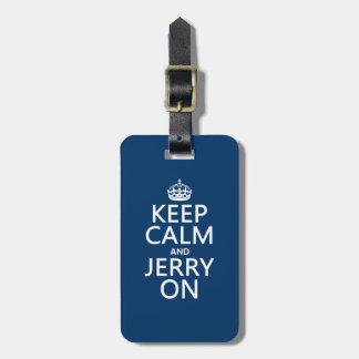 Étiquette À Bagage Gardez le calme et le Jerry sur (toute couleur)