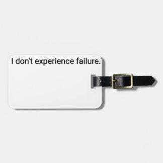 Étiquette À Bagage Je n'éprouve pas l'échec