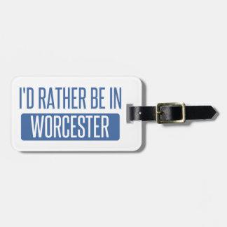 Étiquette À Bagage Je serais plutôt à Worcester