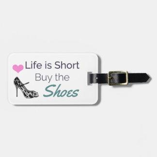 Étiquette À Bagage La vie est achat court les chaussures
