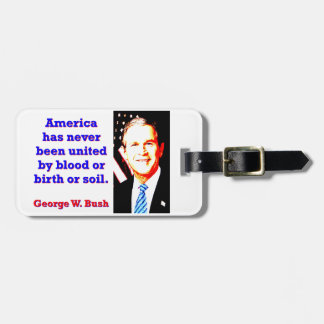 Étiquette À Bagage L'Amérique n'a jamais - G W Bush