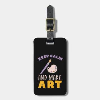 Étiquette À Bagage Maintenez calme et faites l'artiste d'image de
