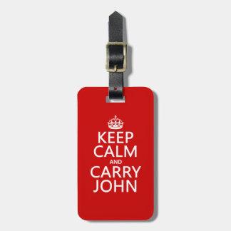 Étiquette À Bagage Maintenez calme et portez John (toute couleur)