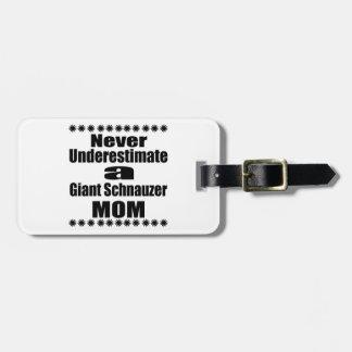 Étiquette À Bagage Ne sous-estimez jamais la maman de Schnauzer géant