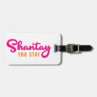 Étiquette À Bagage Shantay, vous restez