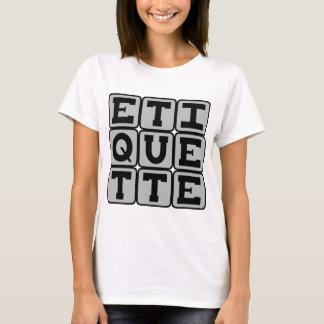 Etiquette, Regels van Sociaal gedrag T Shirt