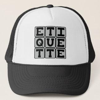 Etiquette, Regels van Sociaal gedrag Trucker Pet
