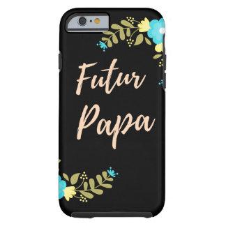 """Étui à cellulaire """"Futur Papa"""" Coque Tough iPhone 6"""