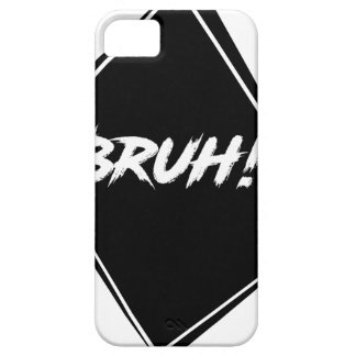 "Étui iPhone 5 Conception de mot de ""Bruh"""