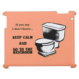 Étuis iPad Gardez le calme et allez dans les cas de toilettes