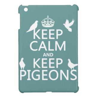 Étuis iPad Mini Maintenez calme et gardez les pigeons - toutes les